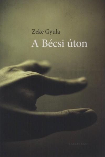 Zeke Gyula - A Bécsi úton