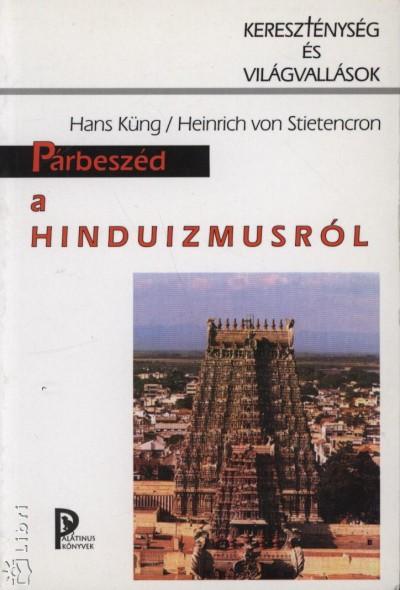 Hans Küng - Heinrich Von Stietencron - Párbeszéd a hinduizmusról