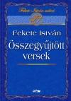 Fekete Istv�n - �sszegy�jt�tt versek