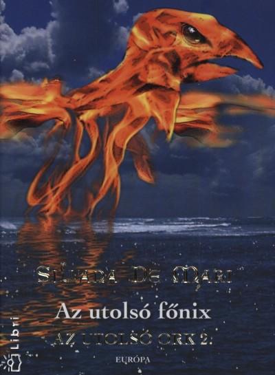 Silvana De Mari - Az utolsó ork 2. - Az utolsó főnix