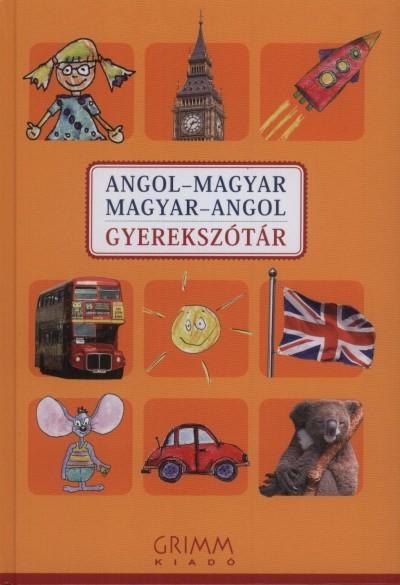 Hessky Regina  (Szerk.) - Iker Bertalan  (Szerk.) - Mozsárné Magay Eszter  (Szerk.) - P. Márkus Katalin  (Szerk.) - Angol-magyar, magyar-angol gyerekszótár