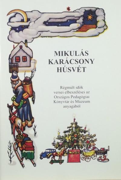 - Mikulás - Karácsony - Húsvét