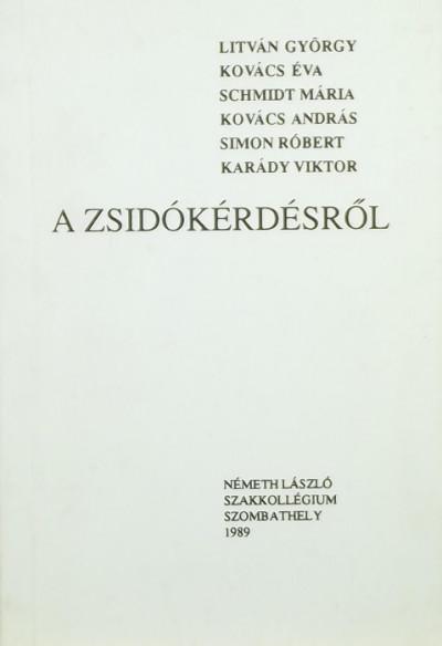 Fűzfa Balázs  (Szerk.) - Szabó Gábor  (Szerk.) - A zsidókérdésről