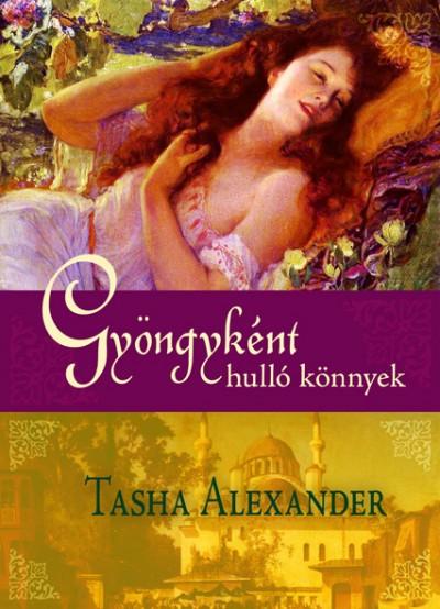 Tasha Alexander - Gyöngyként hulló könnyek