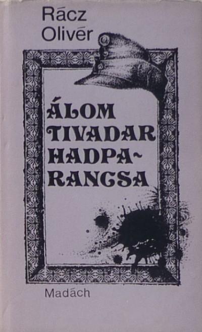 Rácz Olivér - Álom Tivadar hadparancsa