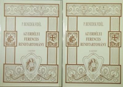 P. Benedek Fidél - Az erdélyi ferences rendtartomány I-II.