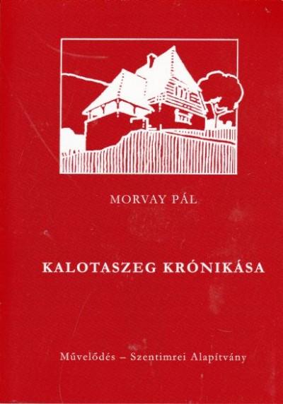 Pál Morvay - Kalotaszeg krónikása