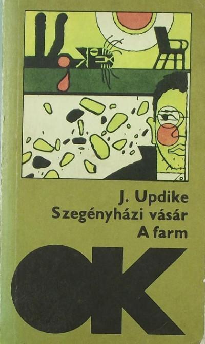 John Updike - Szegényházi vásár - A farm