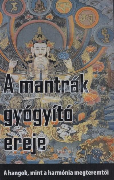 Ladányi Ákos  (Szerk.) - A mantrák gyógyító ereje