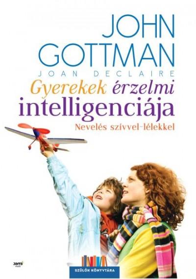 Joan Declaire - John Gottman - Gyerekek érzelmi intelligenciája