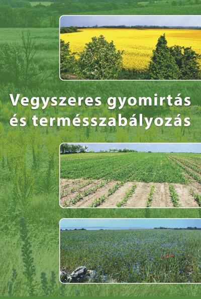 Kádár Aurél - Vegyszeres gyomirtás és termésszabályozás + DVD
