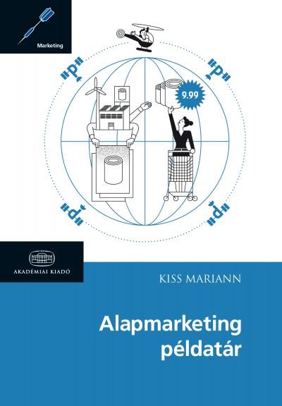 Kiss Mariann - Alapmarketing példatár