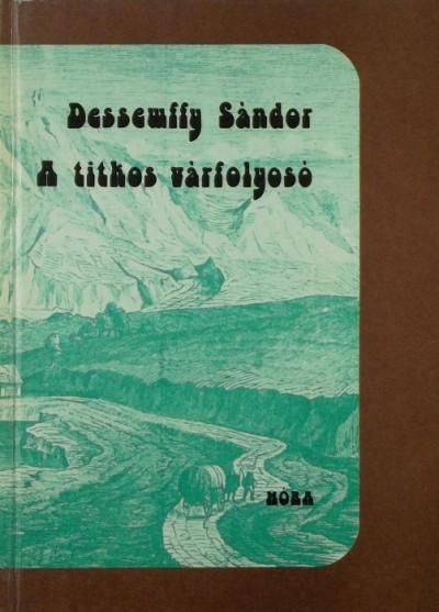 Dessewffy Sándor - A titkos várfolyosó
