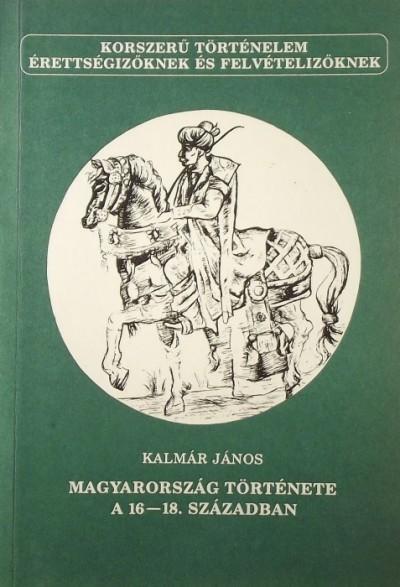 Kalmár János - Magyarország a 16-18. században