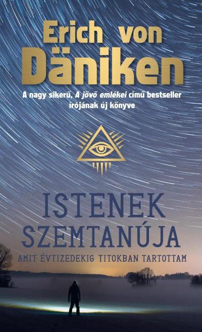 Erich Von Däniken - Istenek szemtanúja