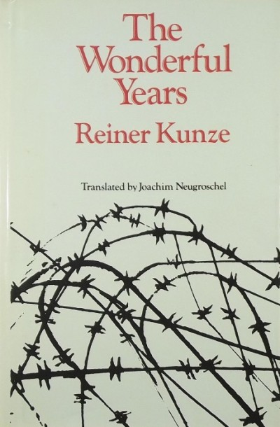 Reiner Kunze - The Wonderful Years