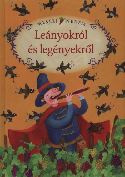 Luzsi Margó  (Összeáll.) - Mesélj nekem leányokról és legényekről