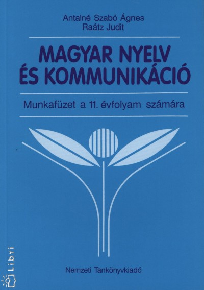 Antalné Szabó Ágnes - Raátz Judit - Magyar nyelv és kommunikáció