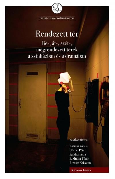 Balassa Zsófia  (Szerk.) - Görcsi Péter  (Szerk.) - Pandur Petra  (Szerk.) - P. Müller Péter  (Szerk.) - Rosner Krisztina  (Szerk.) - Rendezett tér