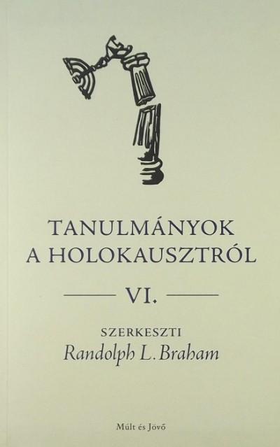 Randolph L. Braham  (Szerk.) - Tanulmányok a holokausztról IV.