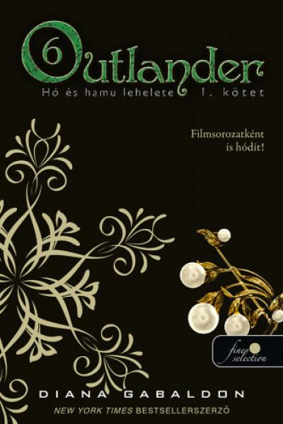 Diana Gabaldon - Outlander 6/1. - Hó és hamu lehelete - kemény kötés