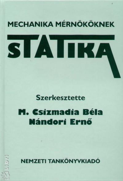 M. Csizmadia Béla  (Szerk.) - Nándori Ernő  (Szerk.) - Statika - Mechanika mérnököknek