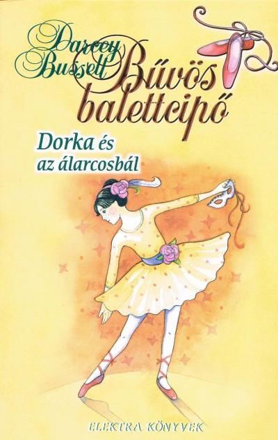 Darcey Bussell - Dorka és az álarcosbál - Bűvös balettcipő 3.