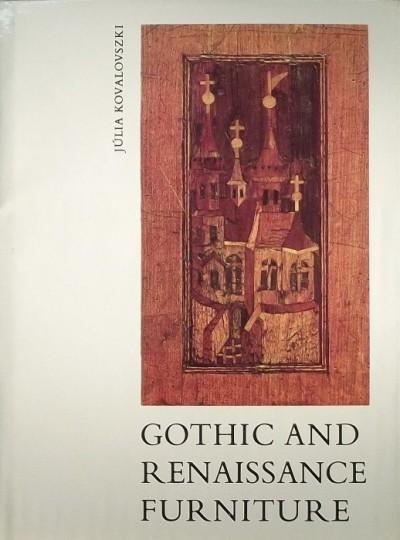 Kovalovszki Júlia - Gothic and Renaissance Furniture