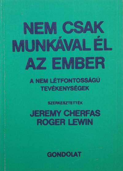 Jeremy Cherfas  (Szerk.) - Roger Lewin  (Szerk.) - Nem csak munkával él az ember