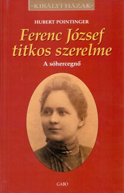 Hubert Pointinger - Ferenc József titkos szereleme