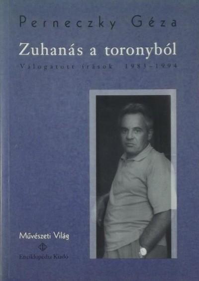 Perneczky Géza - Zuhanás a toronyból