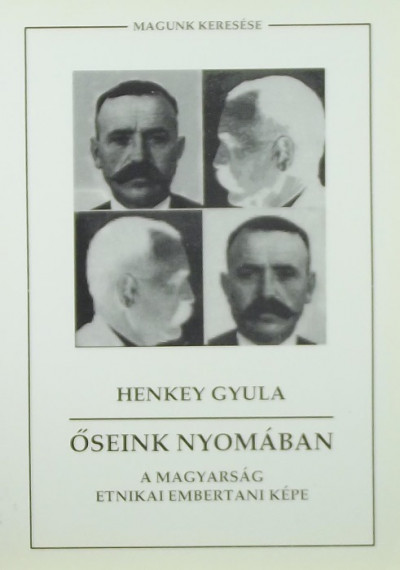 Henkey Gyula - Őseink nyomában