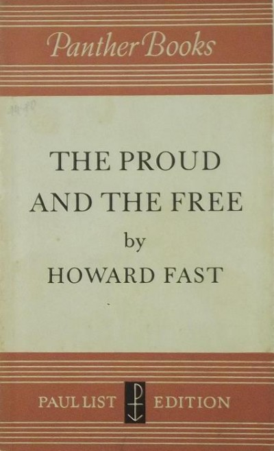 Howard Fast - The Proud and the Free