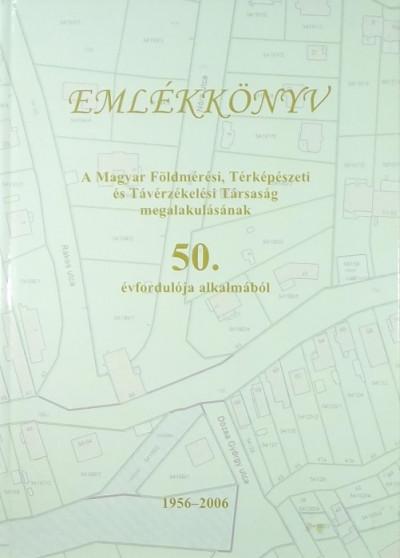 - Emlékkönyv - A Magyar Földmérési, Térképészeti és Távérzékelési Társaság megalakulásának 50. évfordulója alkalmából