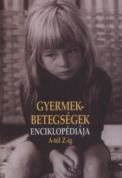 Martin Edwards - Gyermekbetegségek enciklopédiája A-tól Z-ig