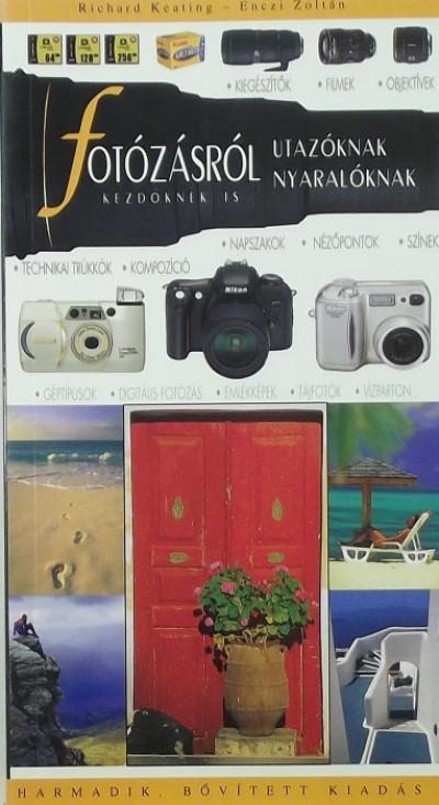 Enczi Zoltán - Richard Keating - Fotózásról utazóknak, nyaralóknak
