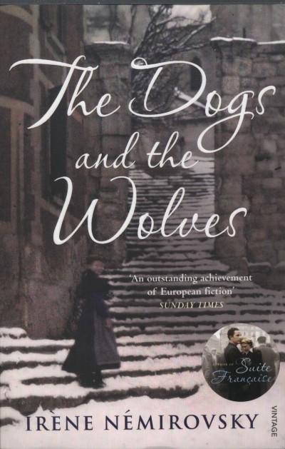Irene Nemirovsky - The Dogs of the Wolves