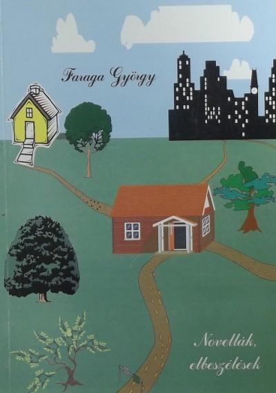 Faraga György - Novellák, elbeszélések