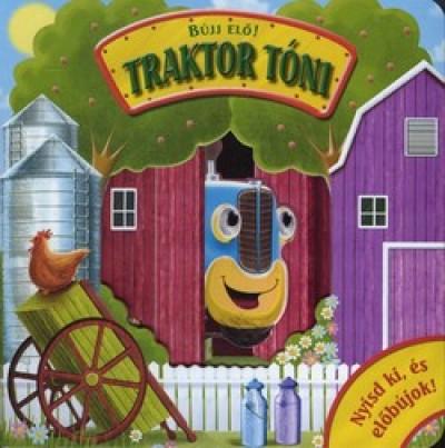 - Bújj elő! - Traktor Tóni