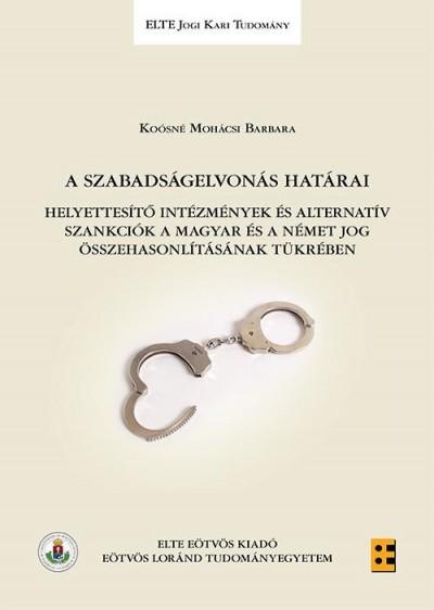 Koósné Mohácsi Barbara - A szabadságelvonás határai