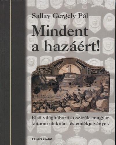 Sallay Gergely Pál - Mindent a hazáért!