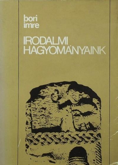 Bori Imre - Irodalmi hagyományaink (dedikált)