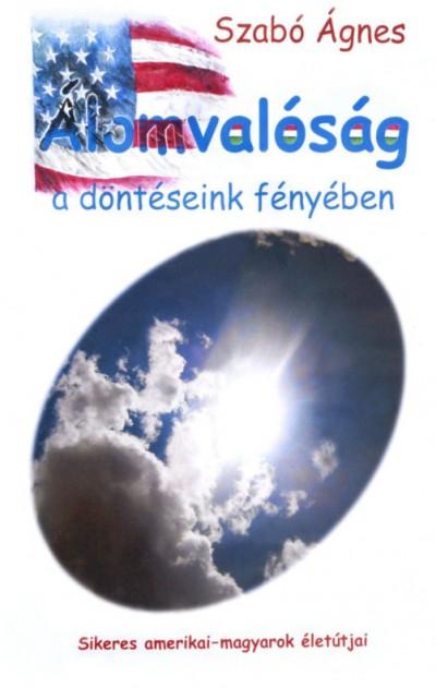 Szabó Ágnes - Álomvalóság a döntéseink fényében
