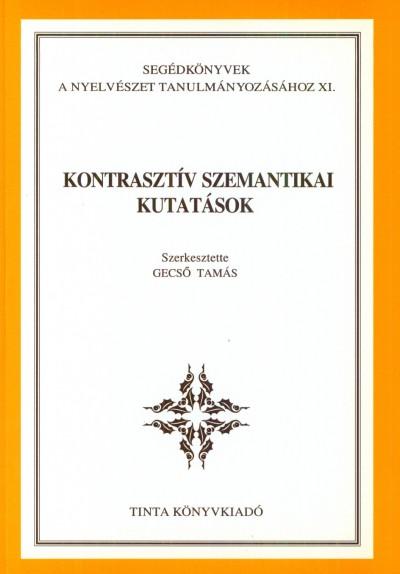 Gecső Tamás  (Szerk.) - Kontrasztív szemantikai kutatások