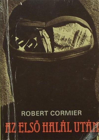 Robert Cormier - Az első halál után