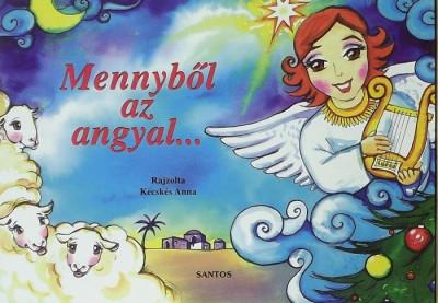 - Mennyből az angyal...