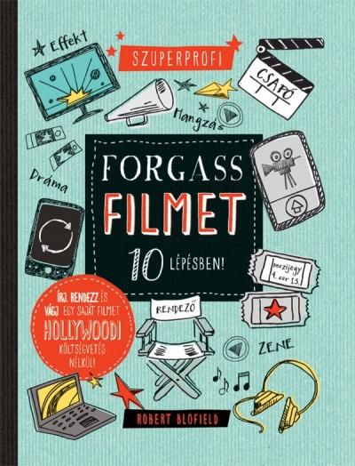Robert Blofield - Forgass filmet 10 lépésben