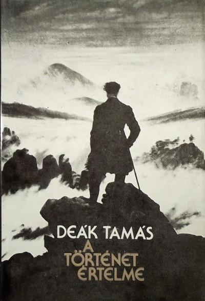 Deák Tamás - A történet értelme