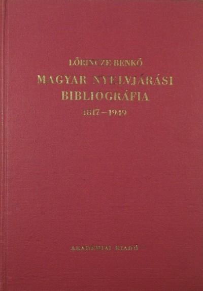 Benkő Loránd  (Szerk.) - Lőrincze Lajos  (Szerk.) - Magyar nyelvjárási bibliográfia