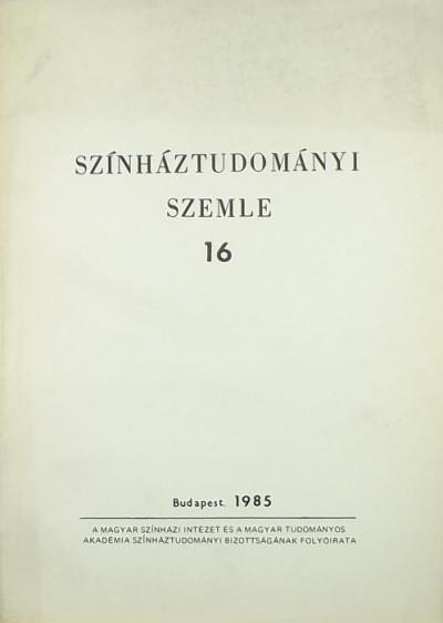 Földényi F. László  (Szerk.) - Színháztudományi szemle 16
